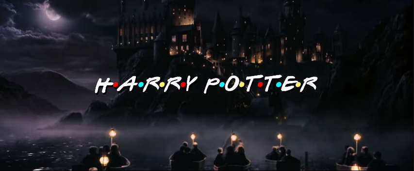 E se Harry Potter tivesse a abertura do seriado Friends?